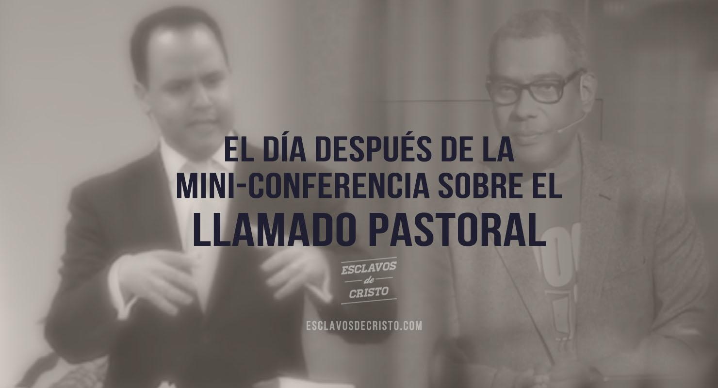 El día Después de la mini-conferencia sobre el llamado pastoral