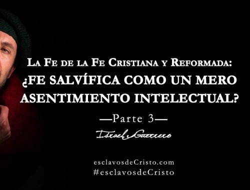 La Fe de la Fe Reformada- Conocimiento + Asentimiento + Confianza3