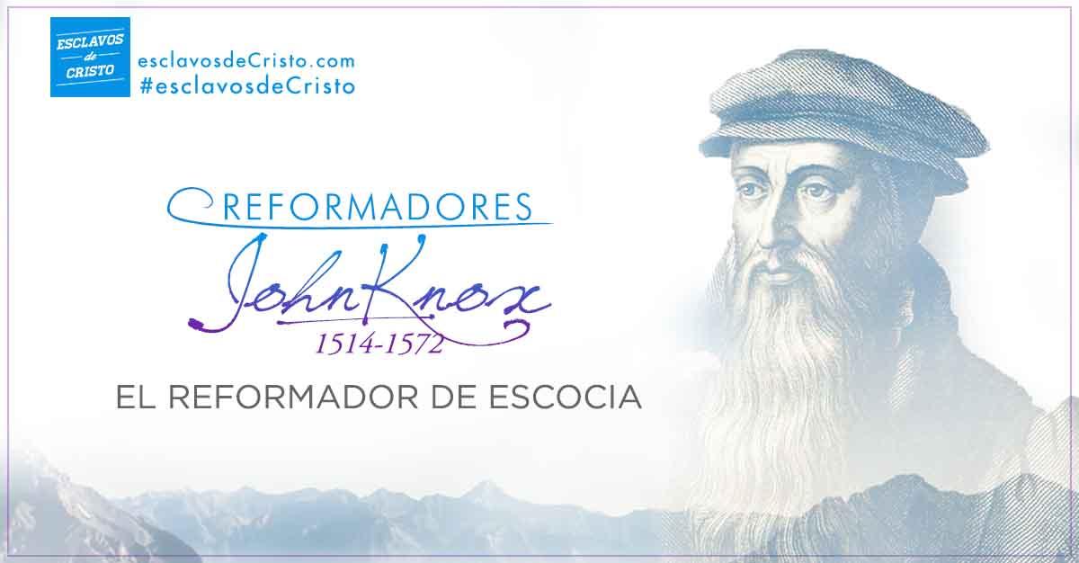 John Knox — El reformador de Escocia