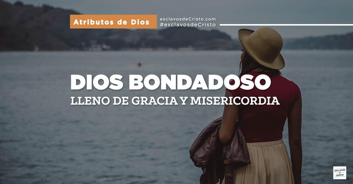 DIOS BONDADOSO — Lleno de Gracia y Misericordia – Esclavos de ...: http://esclavosdecristo.com/dios-bondadoso-lleno-de-gracia-y-misericordia/