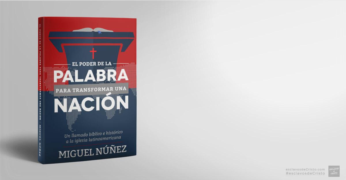 [RESEÑA] El poder de La Palabra para transformar una nación - Miguel Núñez