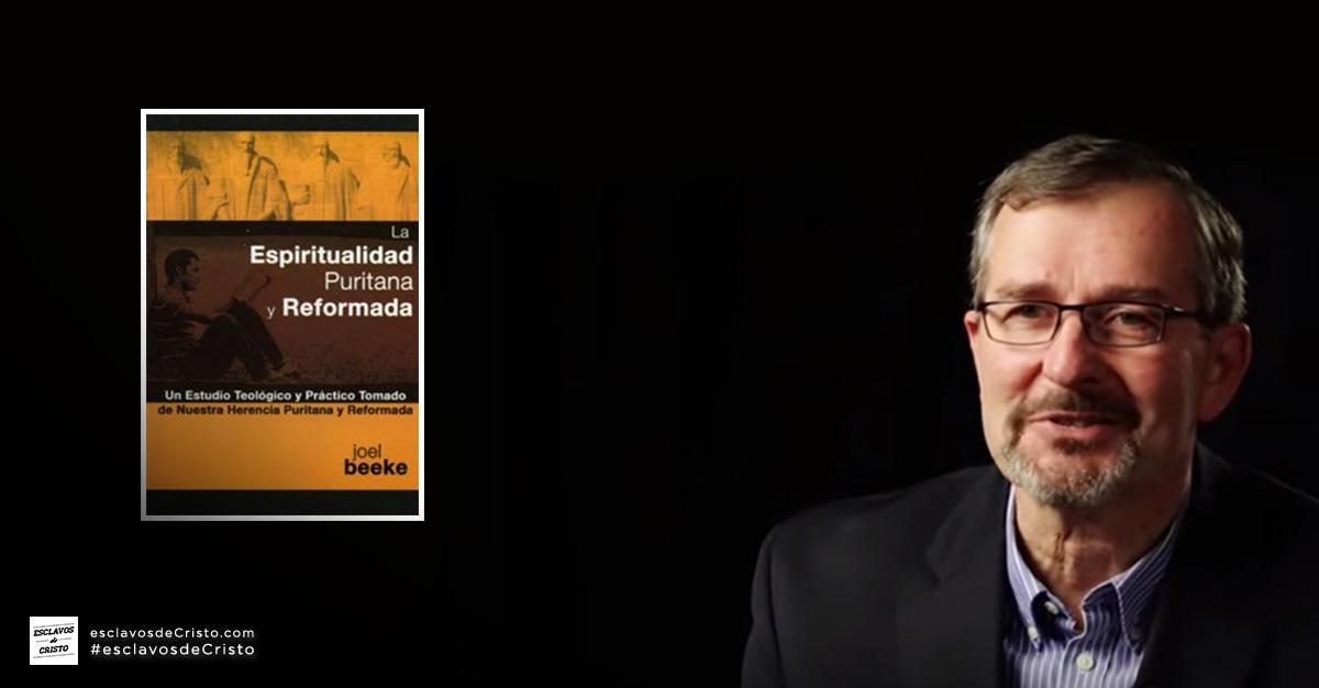 """Regala un libro """"La espiritualidad puritana y reformada"""" de Joel Beeke"""