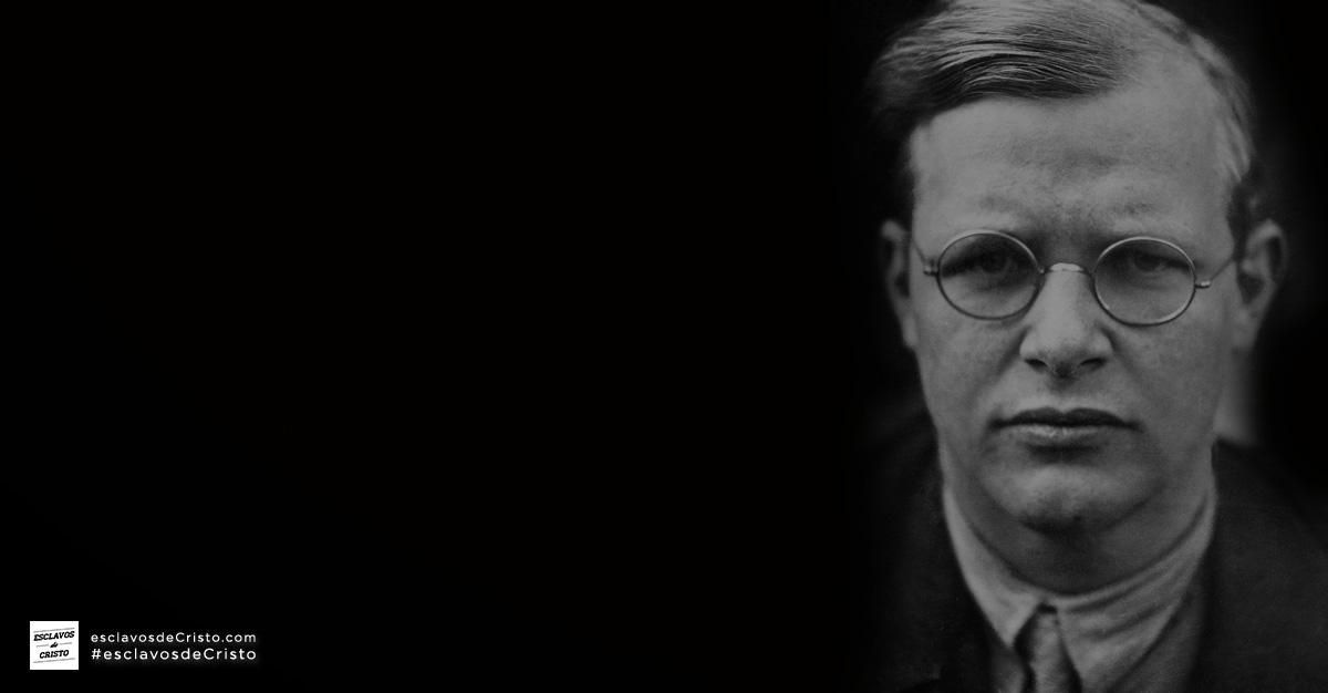 Jesús te ha conocido — Dietrich Bonhoeffer (1906-1945)