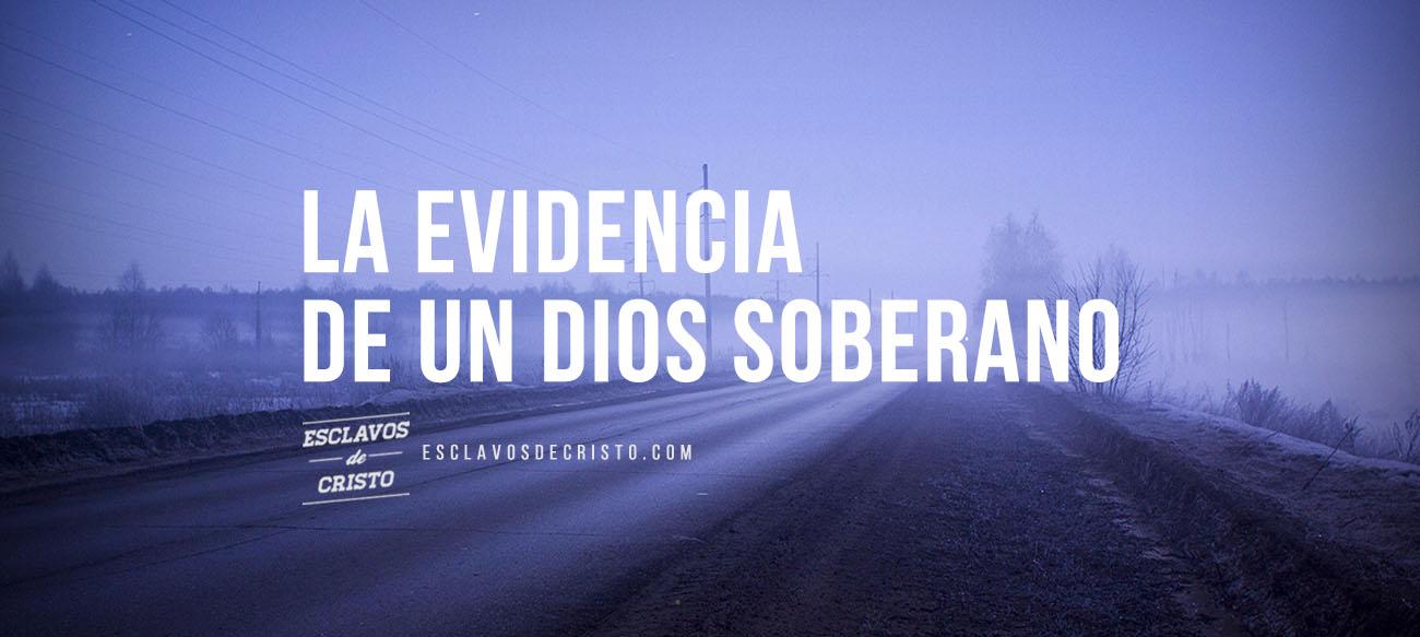 La evidencia de un Dios soberano