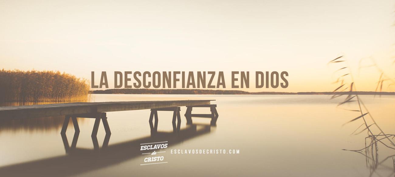La desconfianza en Dios