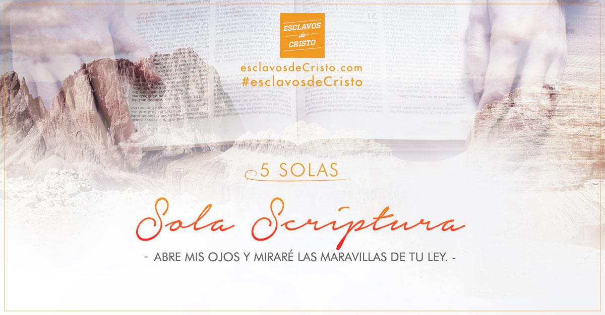 Sola Scriptura: Abre mis ojos y miraré las maravillas de tu ley