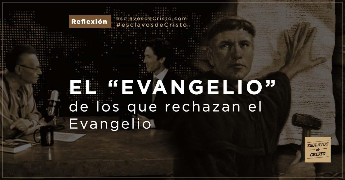 """El """"evangelio"""" de los que rechazan el Evangelio"""