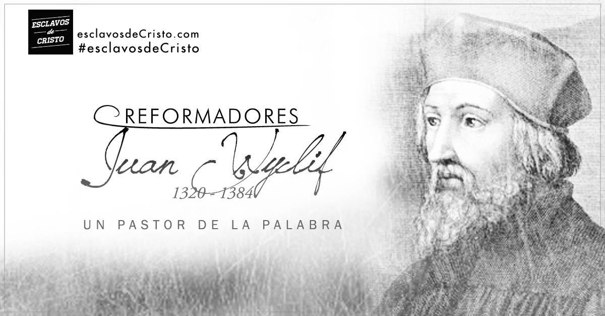 Juan Wyclif — Un pastor de La Palabra