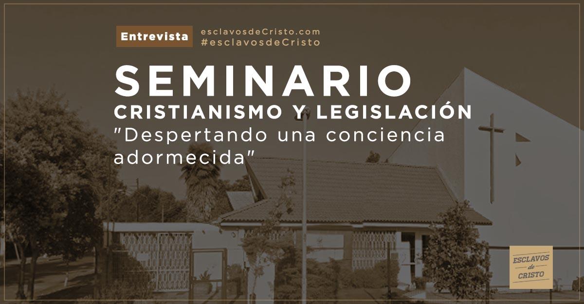 """Seminario - Cristianismo y Legislación """"Despertando una conciencia adormecida"""""""