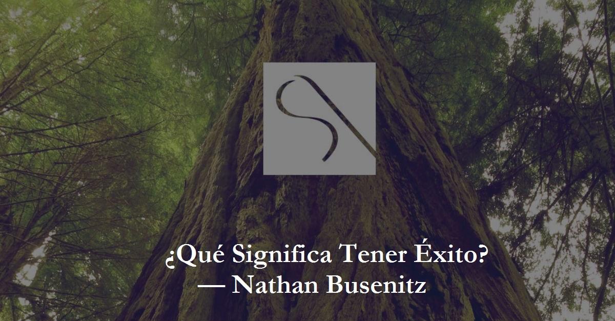 ¿Qué Significa Tener Éxito?  — Nathan Busenitz